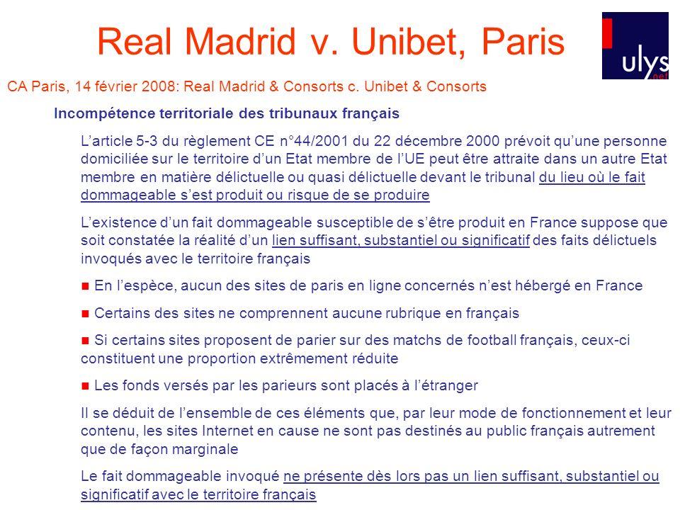 CA Paris, 14 février 2008: Real Madrid & Consorts c. Unibet & Consorts Incompétence territoriale des tribunaux français Larticle 5-3 du règlement CE n