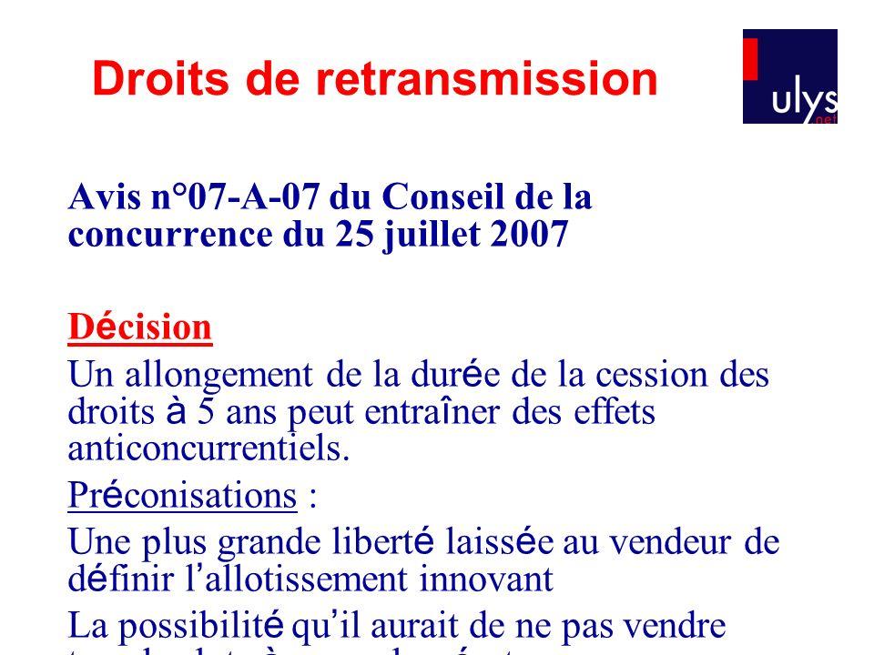 Avis n°07-A-07 du Conseil de la concurrence du 25 juillet 2007 D é cision Un allongement de la dur é e de la cession des droits à 5 ans peut entra î n