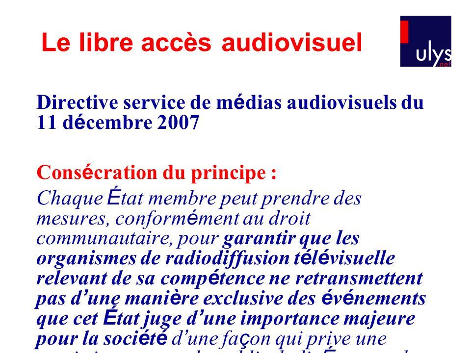 Directive service de m é dias audiovisuels du 11 d é cembre 2007 Cons é cration du principe : Chaque É tat membre peut prendre des mesures, conform é
