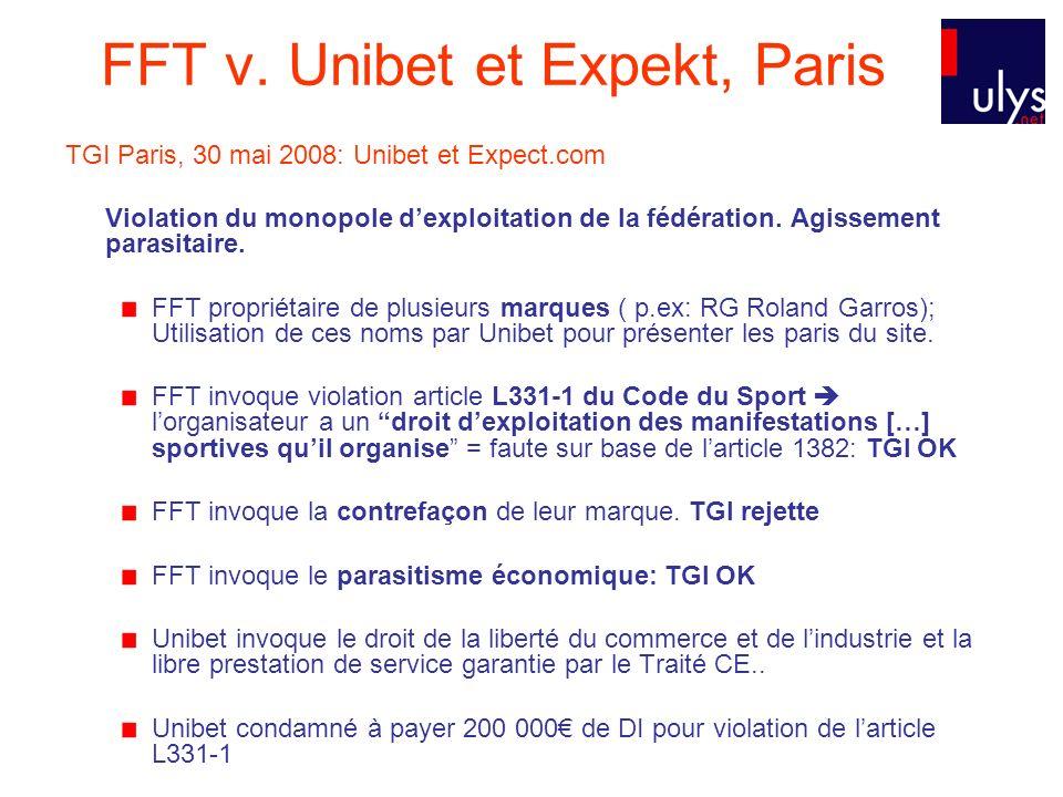 FFT v. Unibet et Expekt, Paris TGI Paris, 30 mai 2008: Unibet et Expect.com Violation du monopole dexploitation de la fédération. Agissement parasitai