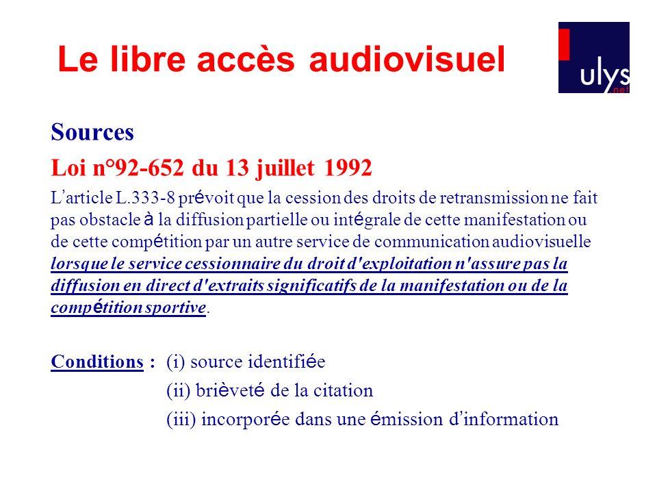Sources Loi n°92-652 du 13 juillet 1992 L article L.333-8 pr é voit que la cession des droits de retransmission ne fait pas obstacle à la diffusion pa