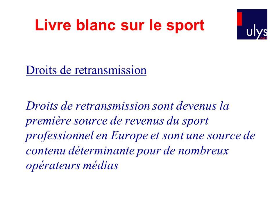 Droits de retransmission Droits de retransmission sont devenus la première source de revenus du sport professionnel en Europe et sont une source de co