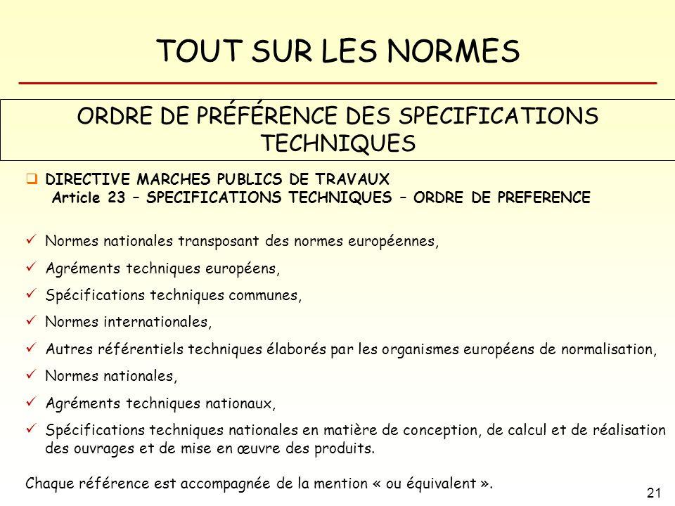 TOUT SUR LES NORMES 21 ORDRE DE PRÉFÉRENCE DES SPECIFICATIONS TECHNIQUES DIRECTIVE MARCHES PUBLICS DE TRAVAUX Article 23 – SPECIFICATIONS TECHNIQUES –