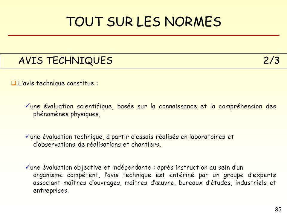 TOUT SUR LES NORMES 85 AVIS TECHNIQUES 2/3 Lavis technique constitue : une évaluation scientifique, basée sur la connaissance et la compréhension des