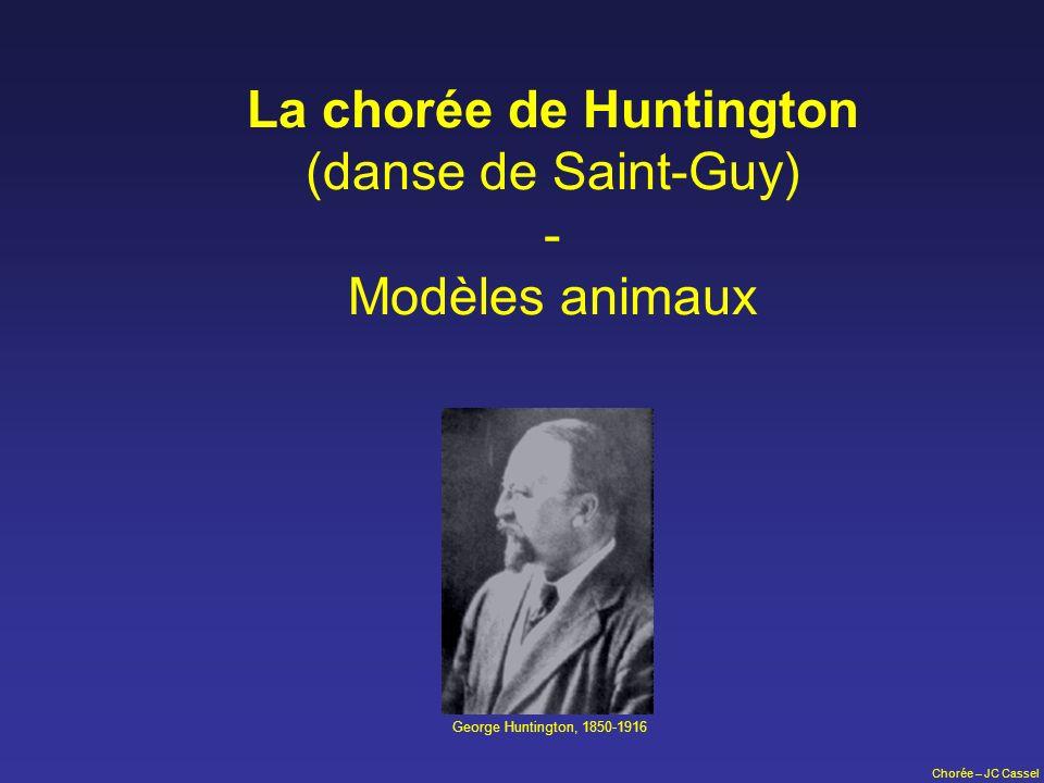 Chorée – JC Cassel La chorée de Huntington (danse de Saint-Guy) - Modèles animaux George Huntington, 1850-1916