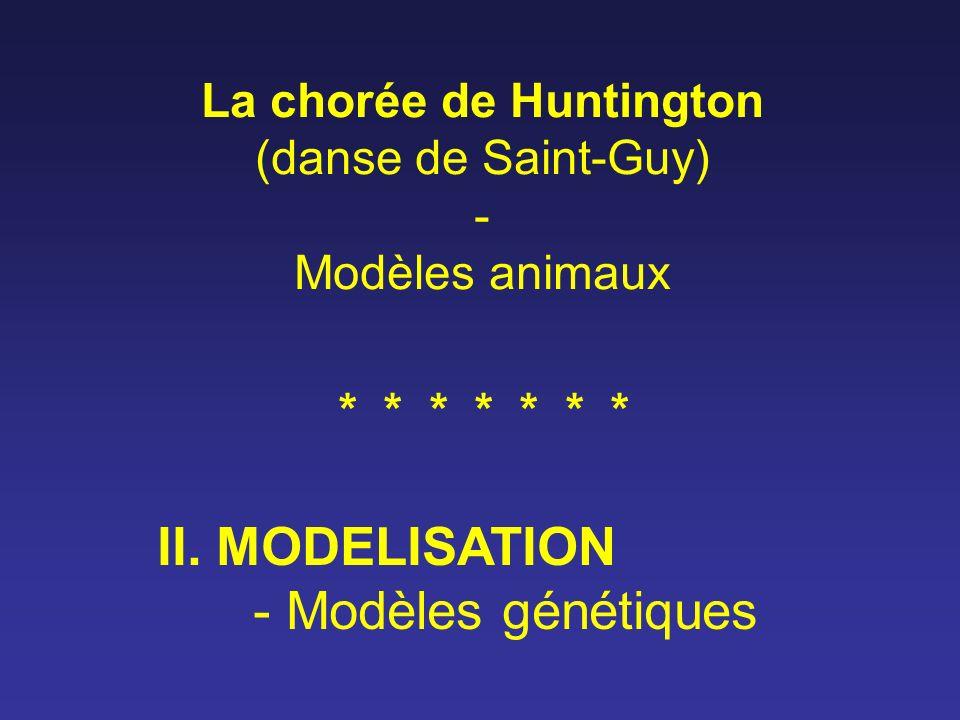 La chorée de Huntington (danse de Saint-Guy) - Modèles animaux II. MODELISATION - Modèles génétiques * * * * * * *