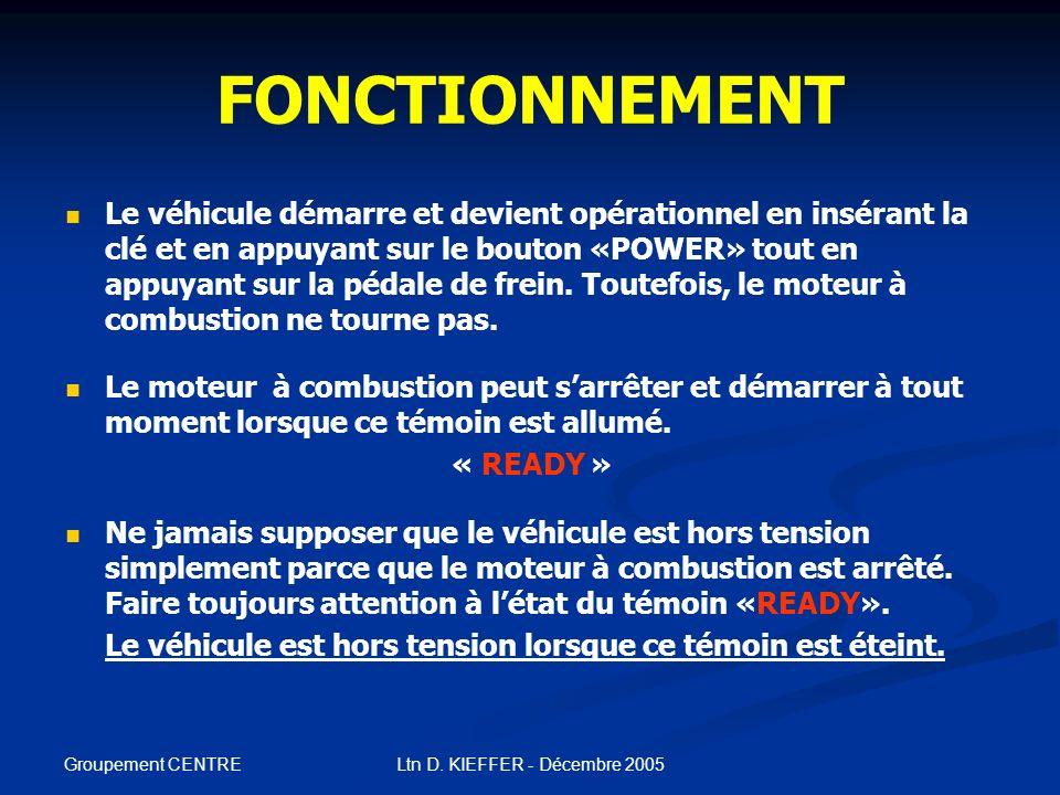 Groupement CENTRE Ltn D. KIEFFER - Décembre 2005 IDENTIFICATION Compartiment moteur: - Moteur à combustion. - Convertisseur haute tension avec le logo