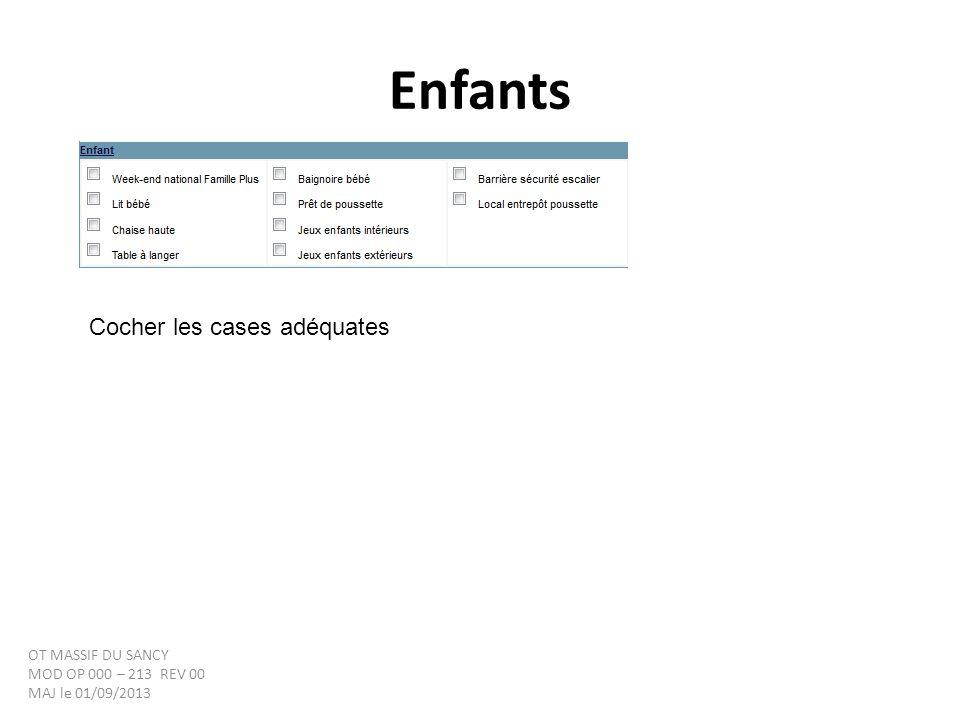 Enfants Cocher les cases adéquates OT MASSIF DU SANCY MOD OP 000 – 213 REV 00 MAJ le 01/09/2013