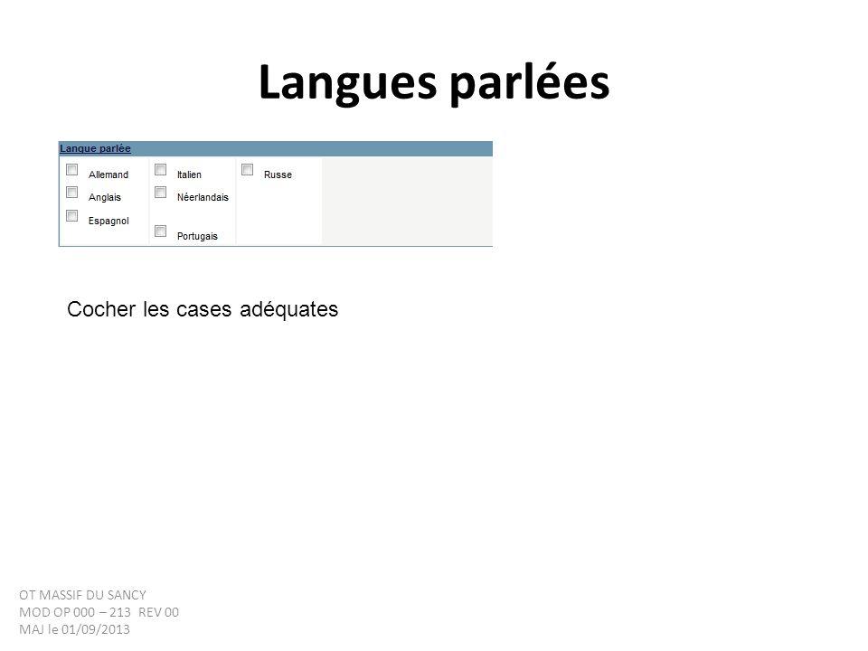 Langues parlées Cocher les cases adéquates OT MASSIF DU SANCY MOD OP 000 – 213 REV 00 MAJ le 01/09/2013