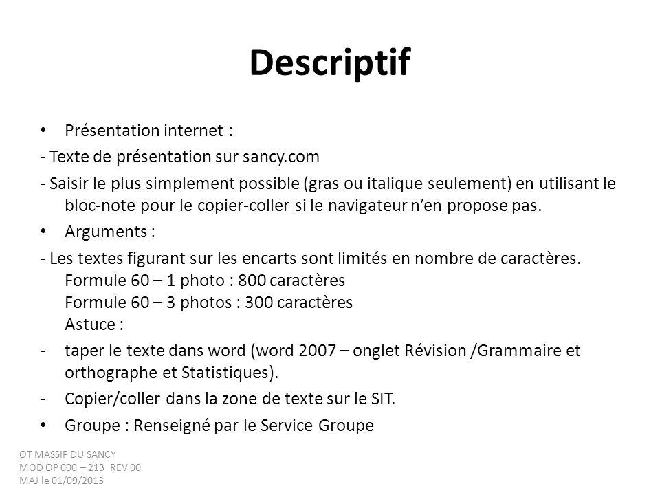 Descriptif Présentation internet : - Texte de présentation sur sancy.com - Saisir le plus simplement possible (gras ou italique seulement) en utilisant le bloc-note pour le copier-coller si le navigateur nen propose pas.