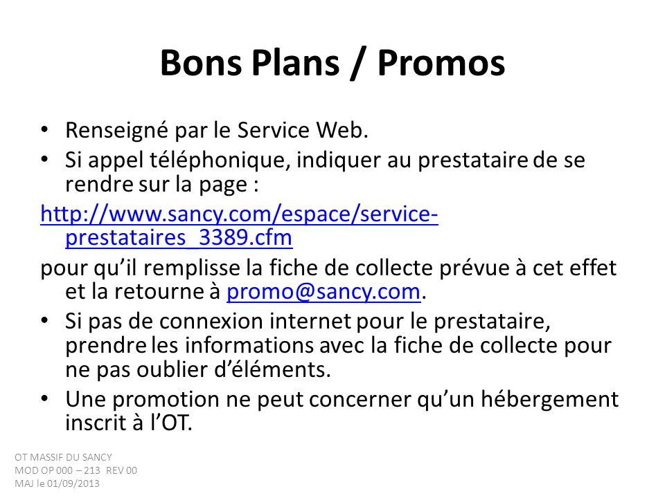 Bons Plans / Promos Renseigné par le Service Web. Si appel téléphonique, indiquer au prestataire de se rendre sur la page : http://www.sancy.com/espac