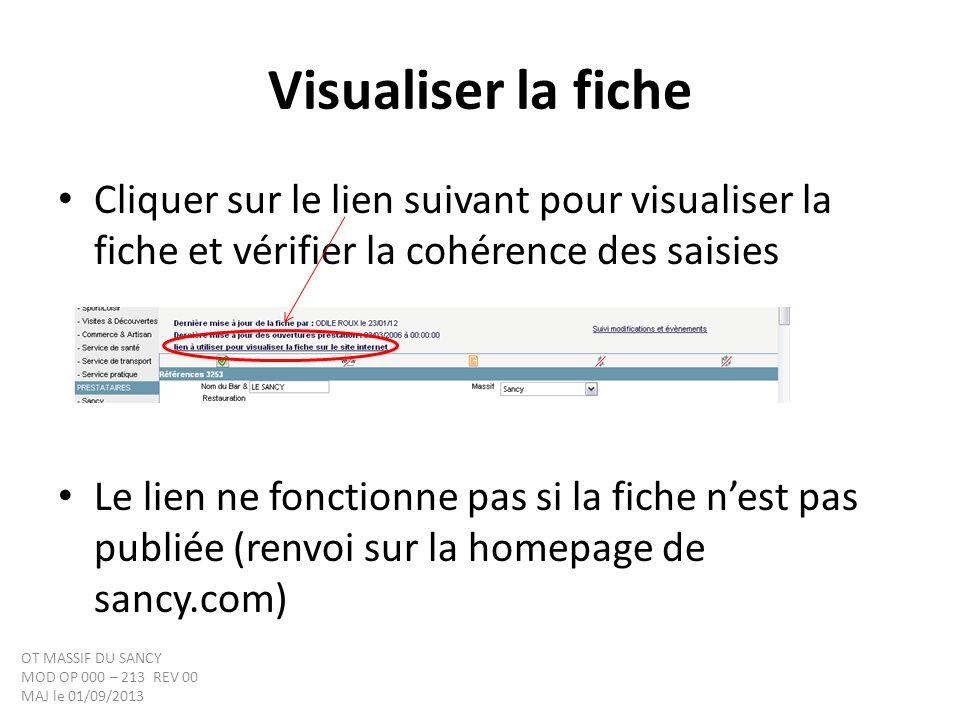 Visualiser la fiche Cliquer sur le lien suivant pour visualiser la fiche et vérifier la cohérence des saisies Le lien ne fonctionne pas si la fiche ne