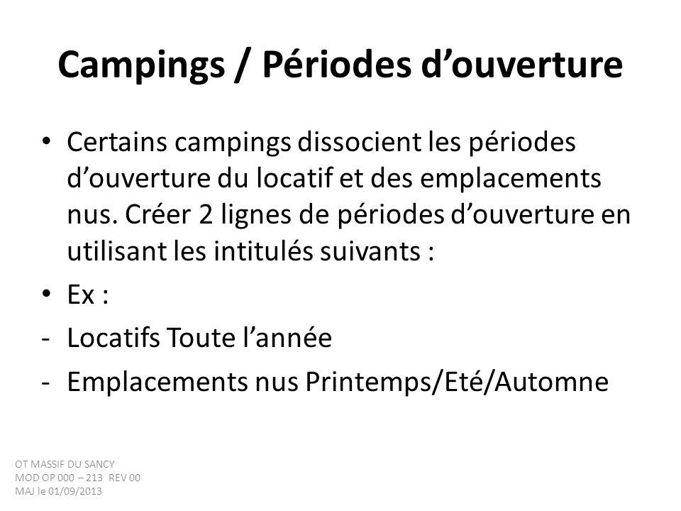 Campings / Périodes douverture Certains campings dissocient les périodes douverture du locatif et des emplacements nus. Créer 2 lignes de périodes dou