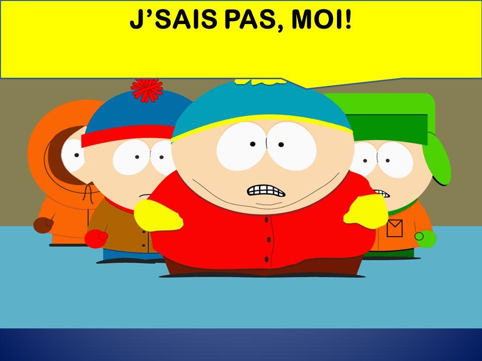 JSAIS PAS, MOI!