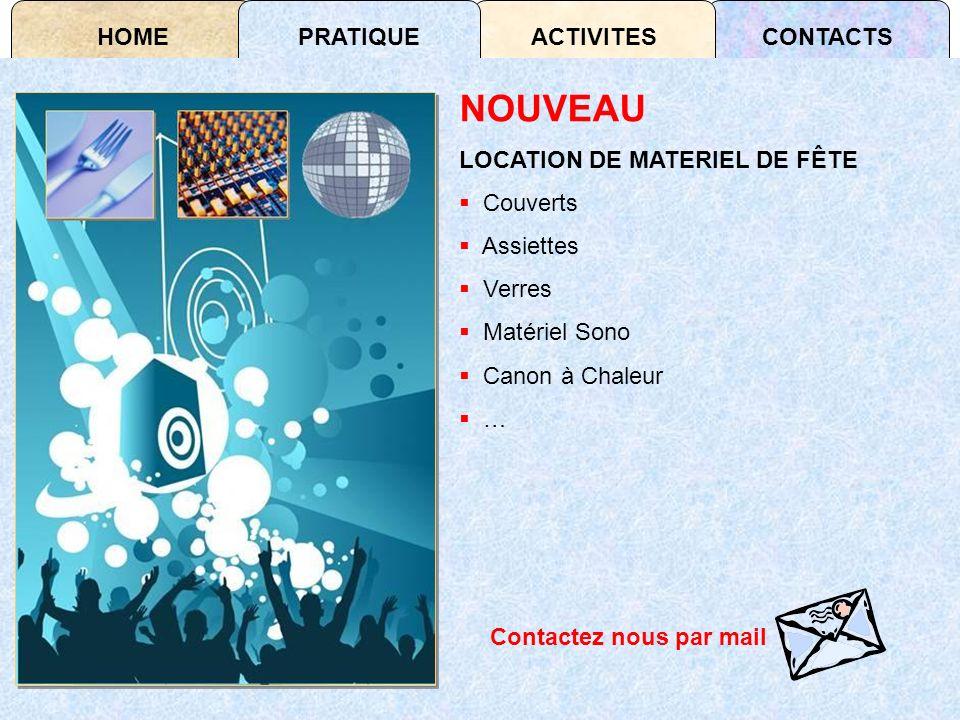 HOMECONTACTSACTIVITESPRATIQUE NOUVEAU LOCATION DE MATERIEL DE FÊTE Couverts Assiettes Verres Matériel Sono Canon à Chaleur … Contactez nous par mail