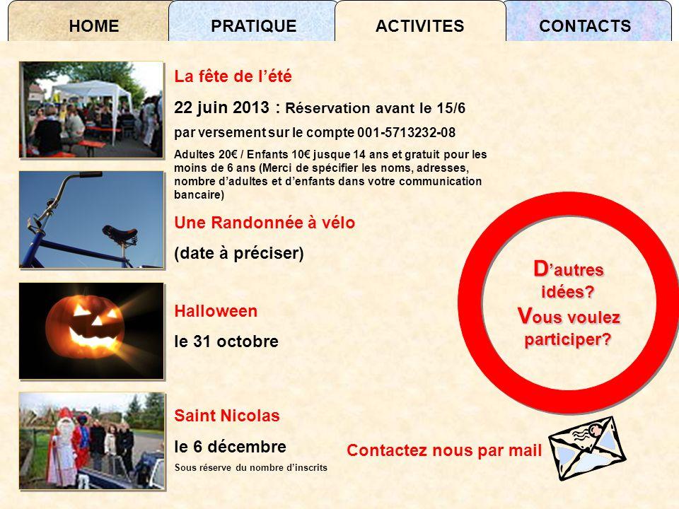 HOMECONTACTSPRATIQUEACTIVITES Contactez nous par mail La fête de lété 22 juin 2013 : Réservation avant le 15/6 par versement sur le compte 001-5713232