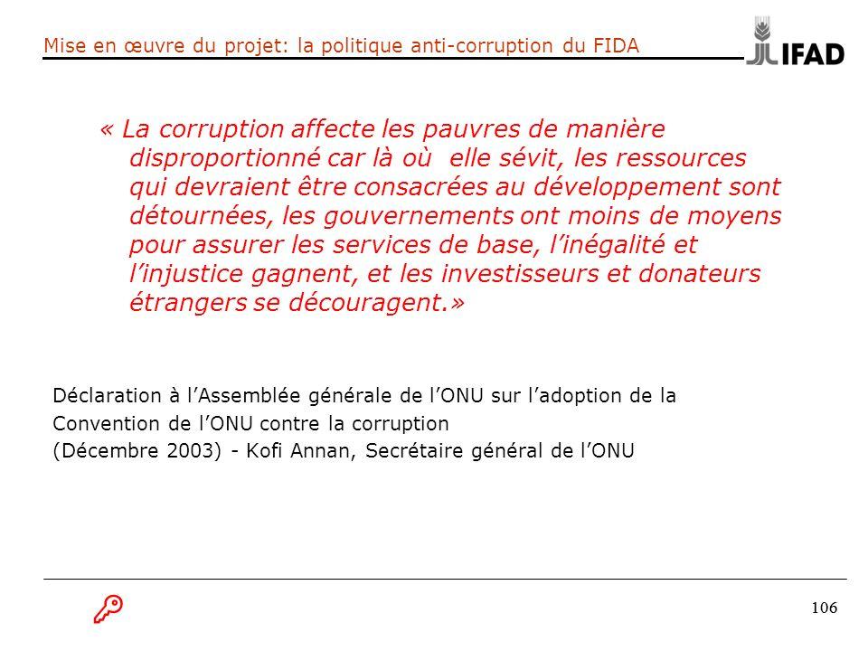 106 « La corruption affecte les pauvres de manière disproportionné car là où elle sévit, les ressources qui devraient être consacrées au développement