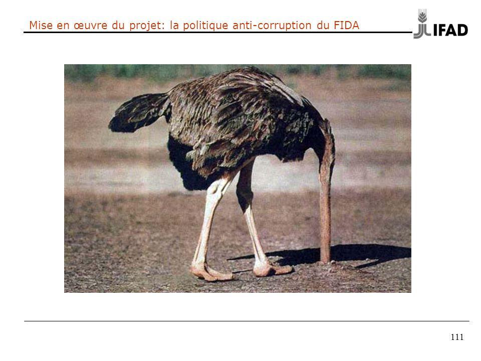 111 Mise en œuvre du projet: la politique anti-corruption du FIDA