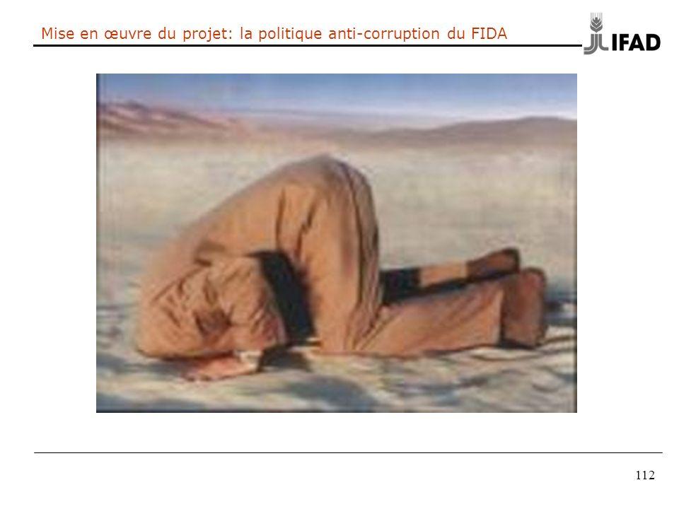 112 Mise en œuvre du projet: la politique anti-corruption du FIDA