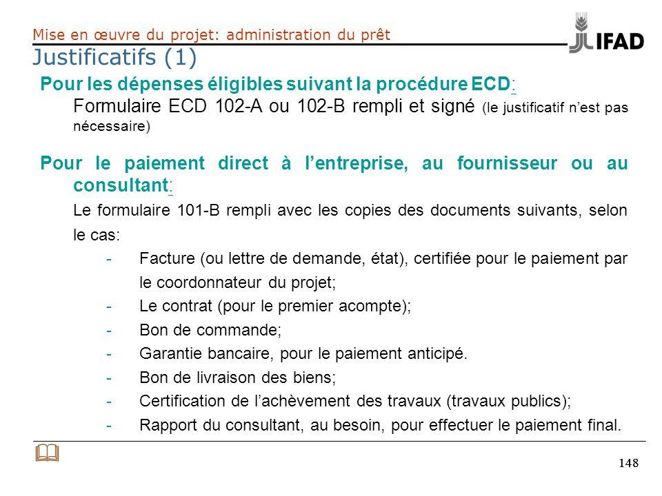 148 Pour les dépenses éligibles suivant la procédure ECD: Formulaire ECD 102-A ou 102-B rempli et signé (le justificatif nest pas nécessaire) Pour le