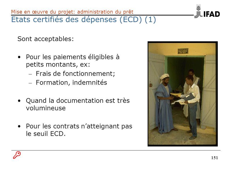 151 Sont acceptables: Pour les paiements éligibles à petits montants, ex: – Frais de fonctionnement; – Formation, indemnités Quand la documentation es