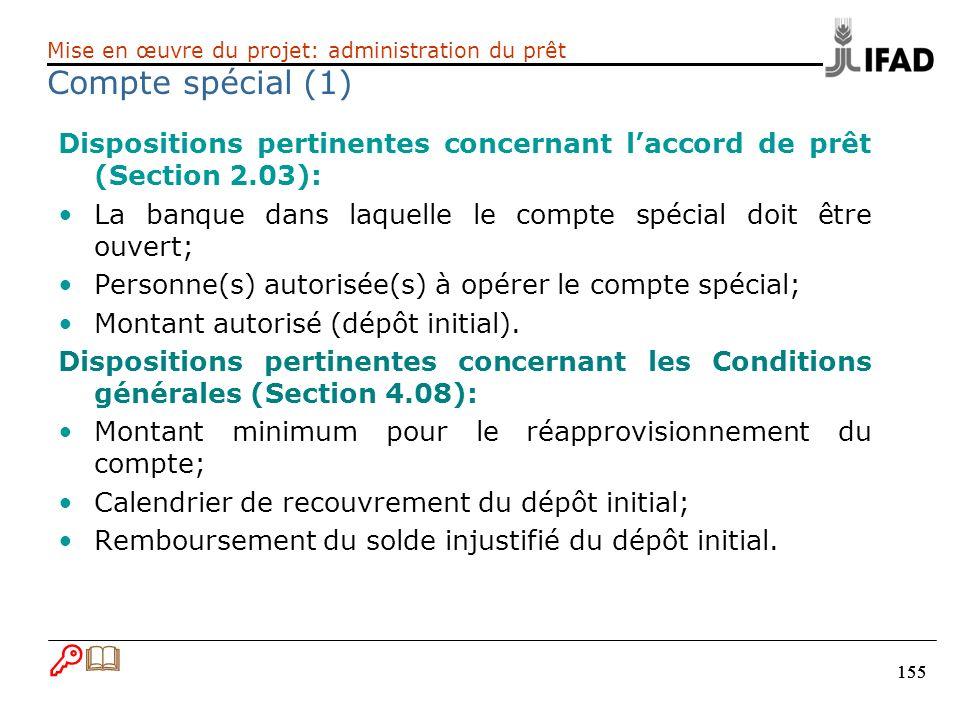 155 Dispositions pertinentes concernant laccord de prêt (Section 2.03): La banque dans laquelle le compte spécial doit être ouvert; Personne(s) autori