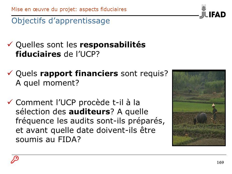 169 Quelles sont les responsabilités fiduciaires de lUCP? Quels rapport financiers sont requis? A quel moment? Comment lUCP procède t-il à la sélectio