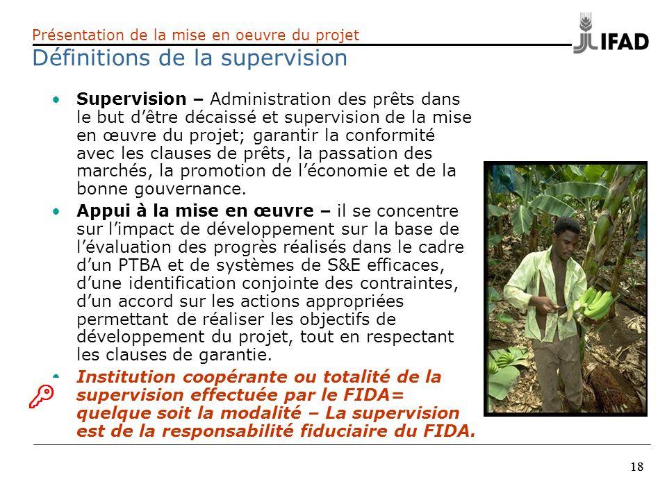 18 Supervision – Administration des prêts dans le but dêtre décaissé et supervision de la mise en œuvre du projet; garantir la conformité avec les cla