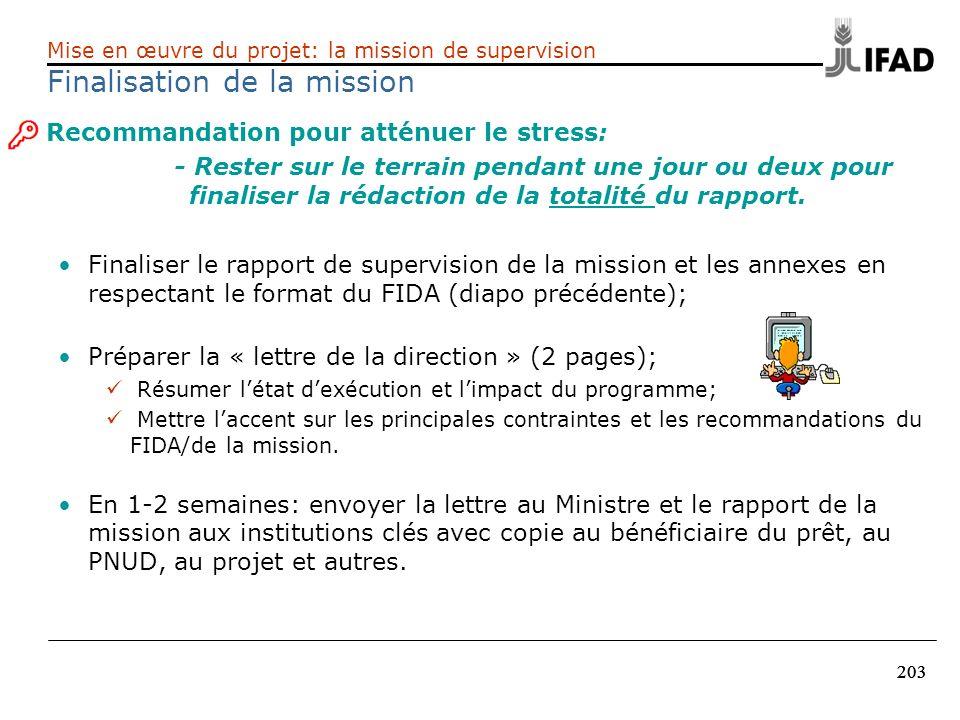 203 Recommandation pour atténuer le stress: - Rester sur le terrain pendant une jour ou deux pour finaliser la rédaction de la totalité du rapport. Fi