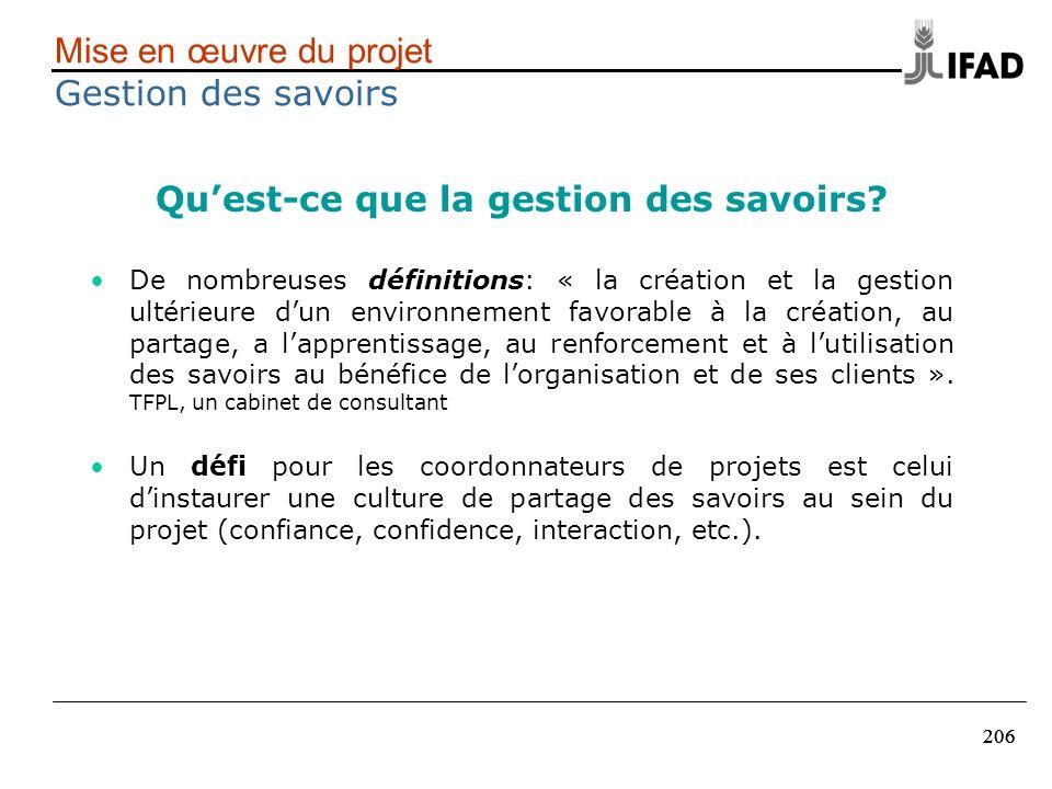 206 Quest-ce que la gestion des savoirs? De nombreuses définitions: « la création et la gestion ultérieure dun environnement favorable à la création,
