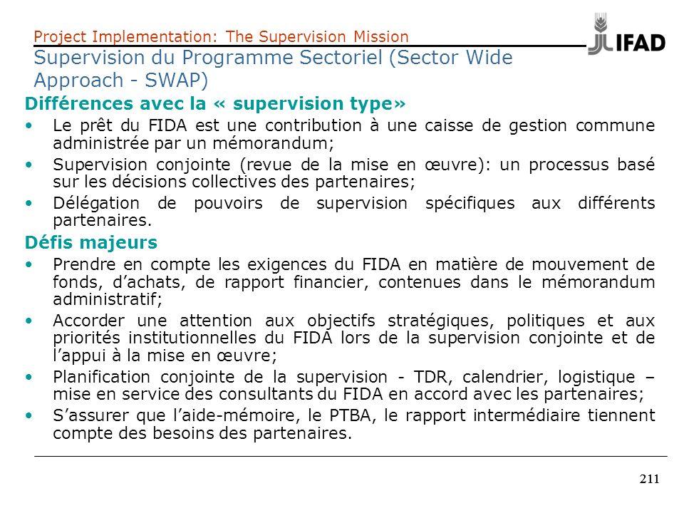 211 Différences avec la « supervision type» Le prêt du FIDA est une contribution à une caisse de gestion commune administrée par un mémorandum; Superv