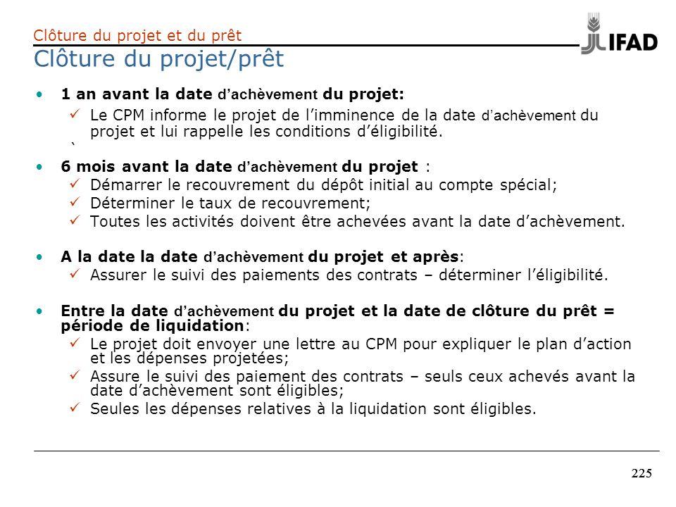 225 1 an avant la date dachèvement du projet: Le CPM informe le projet de limminence de la date dachèvement du projet et lui rappelle les conditions d