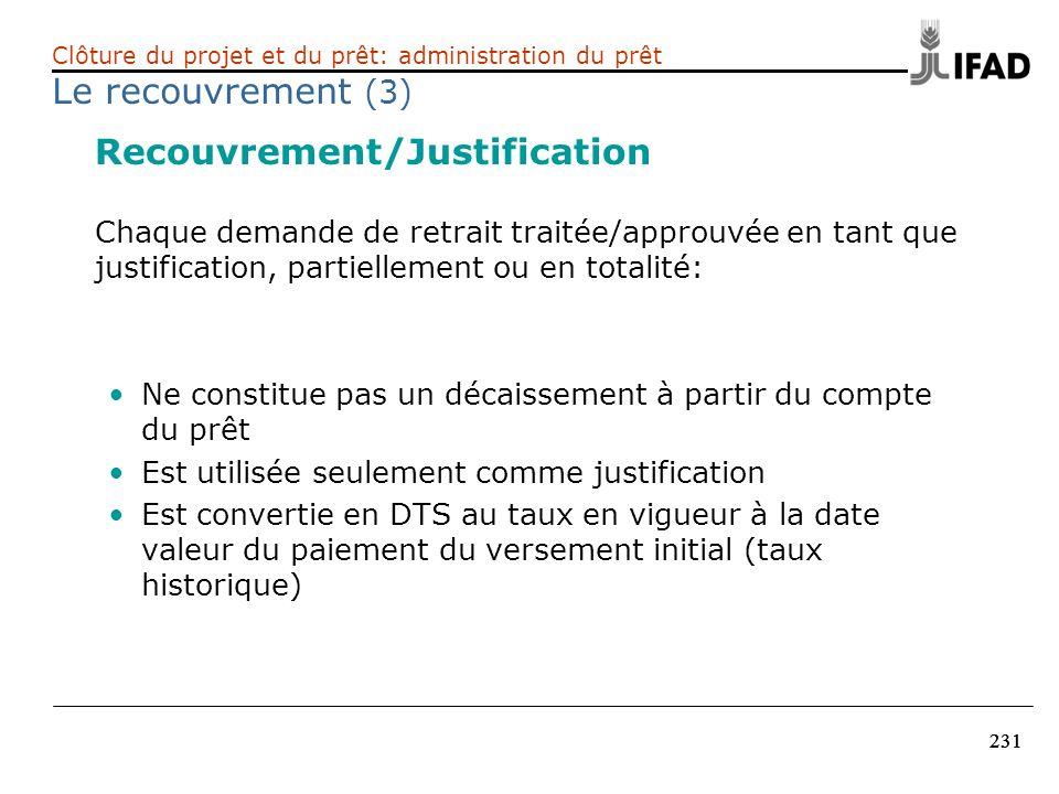 231 Recouvrement/Justification Chaque demande de retrait traitée/approuvée en tant que justification, partiellement ou en totalité: Ne constitue pas u