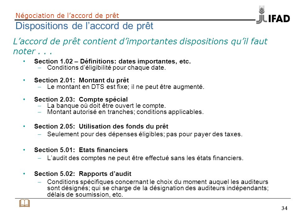34 Négociation de laccord de prêt Dispositions de laccord de prêt Section 1.02 – Définitions: dates importantes, etc. – Conditions déligibilité pour c