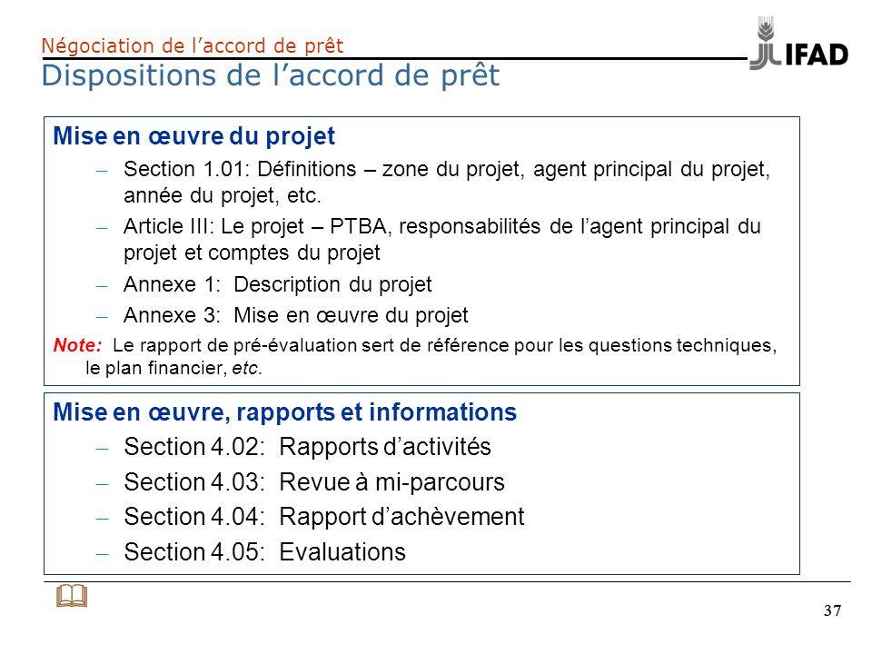 37 Négociation de laccord de prêt Dispositions de laccord de prêt Mise en œuvre du projet – Section 1.01: Définitions – zone du projet, agent principa