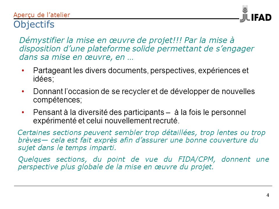 25 Présentation de la mise en oeuvre du projet Qui joue quel rôle au niveau du FIDA dans le cadre de la mise en œuvre.