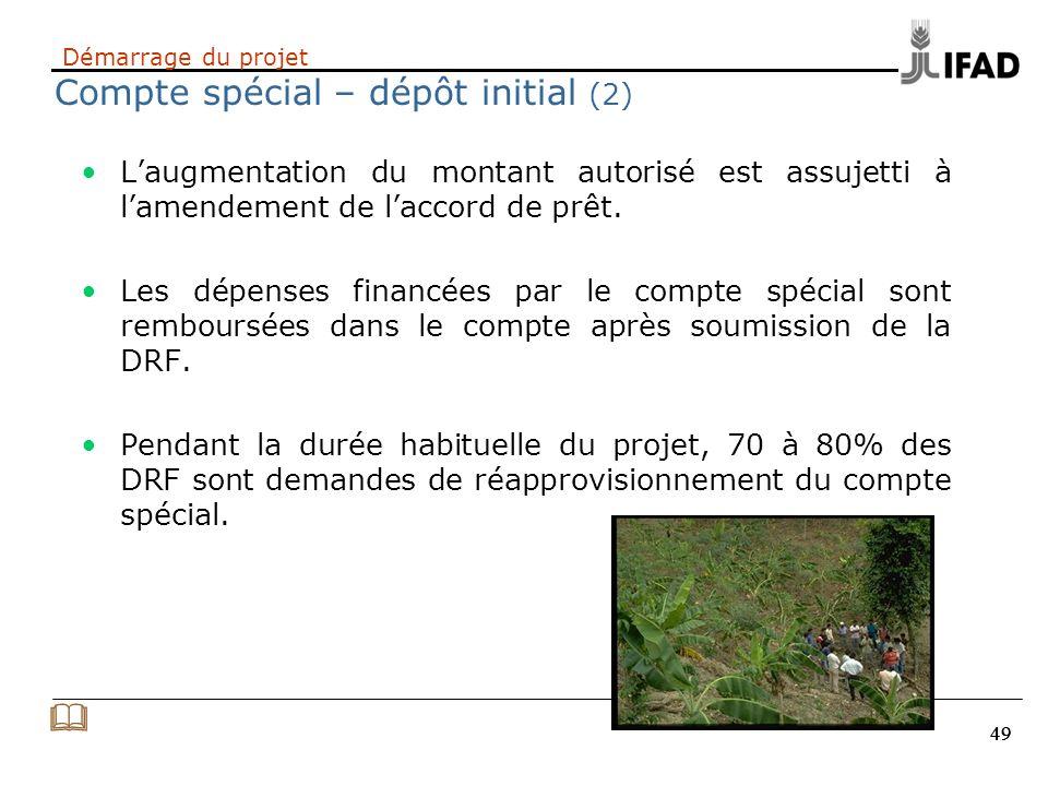 49 Démarrage du projet Compte spécial – dépôt initial (2) Laugmentation du montant autorisé est assujetti à lamendement de laccord de prêt. Les dépens