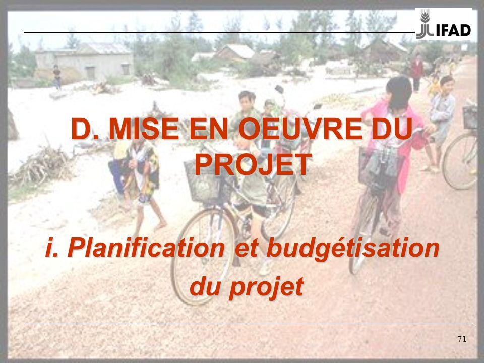 71 D. MISE EN OEUVRE DU PROJET i. Planification et budgétisation du projet du projet