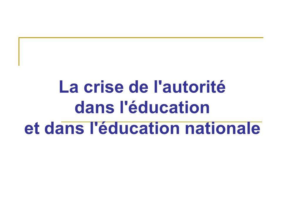 La crise de l'autorité dans l'éducation et dans l'éducation nationale