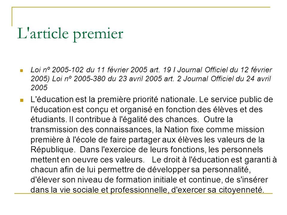 L article premier Loi nº 2005-102 du 11 février 2005 art.