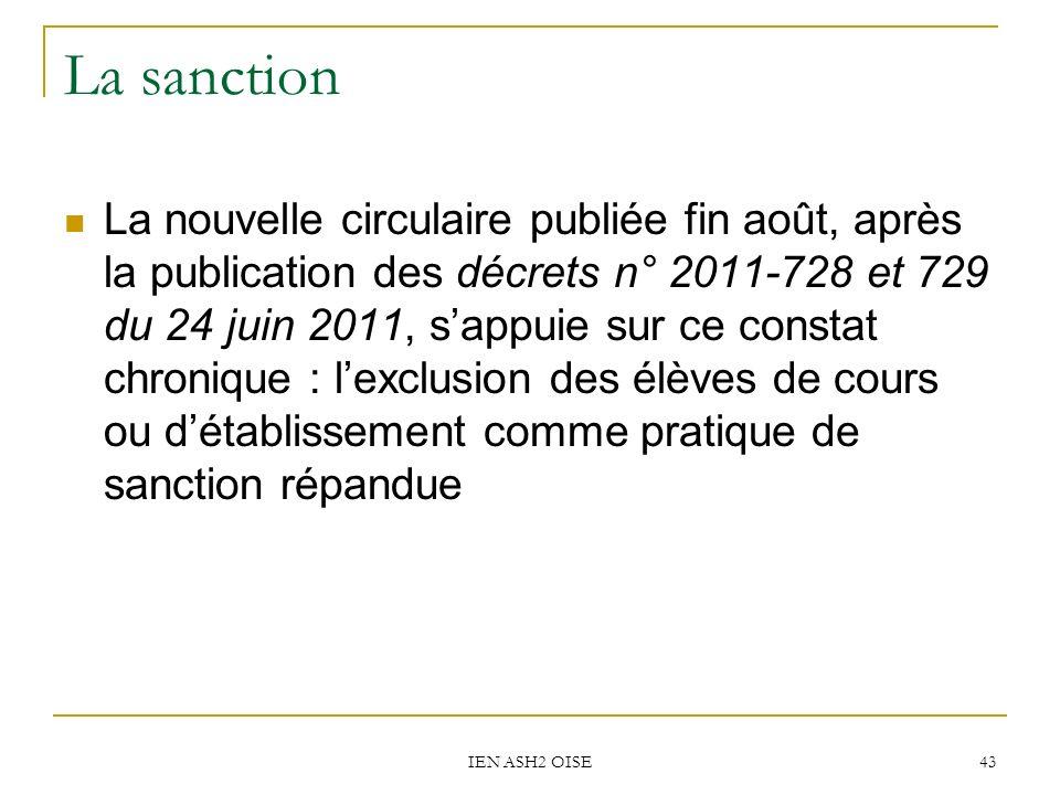 IEN ASH2 OISE 43 La sanction La nouvelle circulaire publiée fin août, après la publication des décrets n° 2011-728 et 729 du 24 juin 2011, sappuie sur
