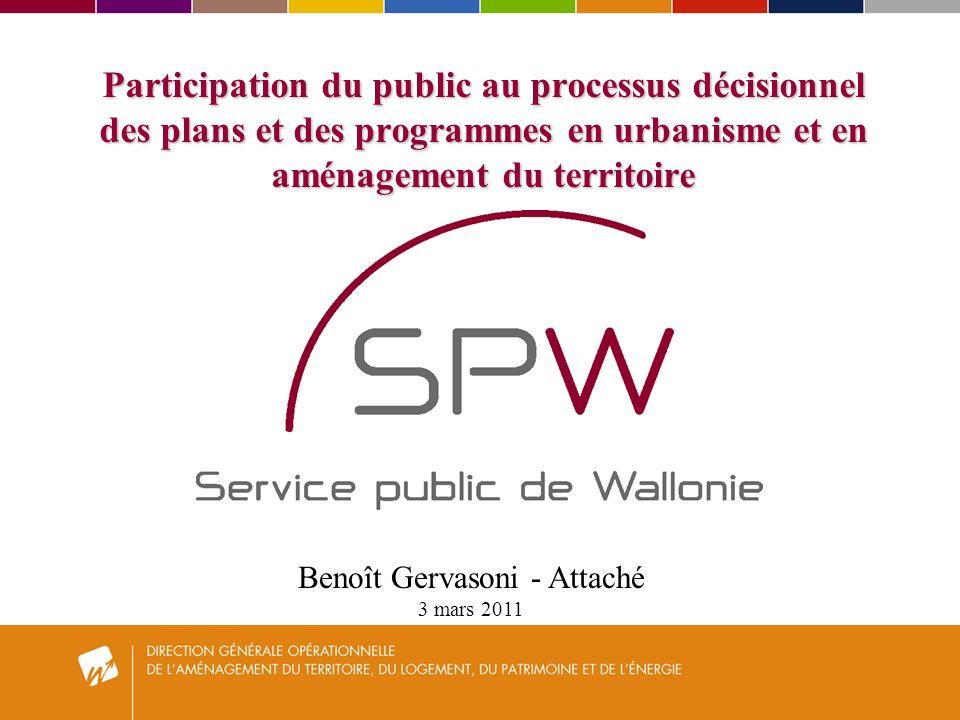 Participation du public au processus décisionnel des plans et des programmes en urbanisme et en aménagement du territoire Benoît Gervasoni - Attaché 3 mars 2011