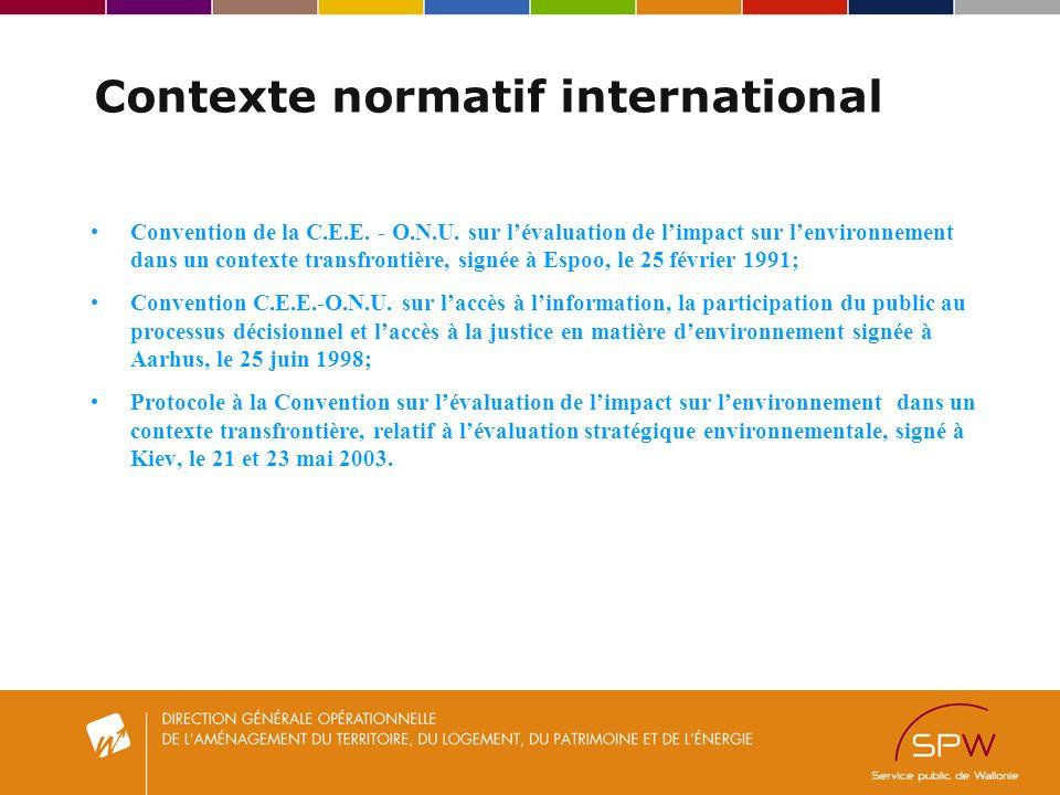Contexte normatif international Convention de la C.E.E.