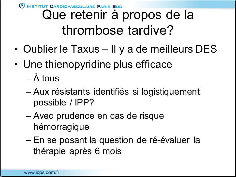 Que retenir à propos de la thrombose tardive.