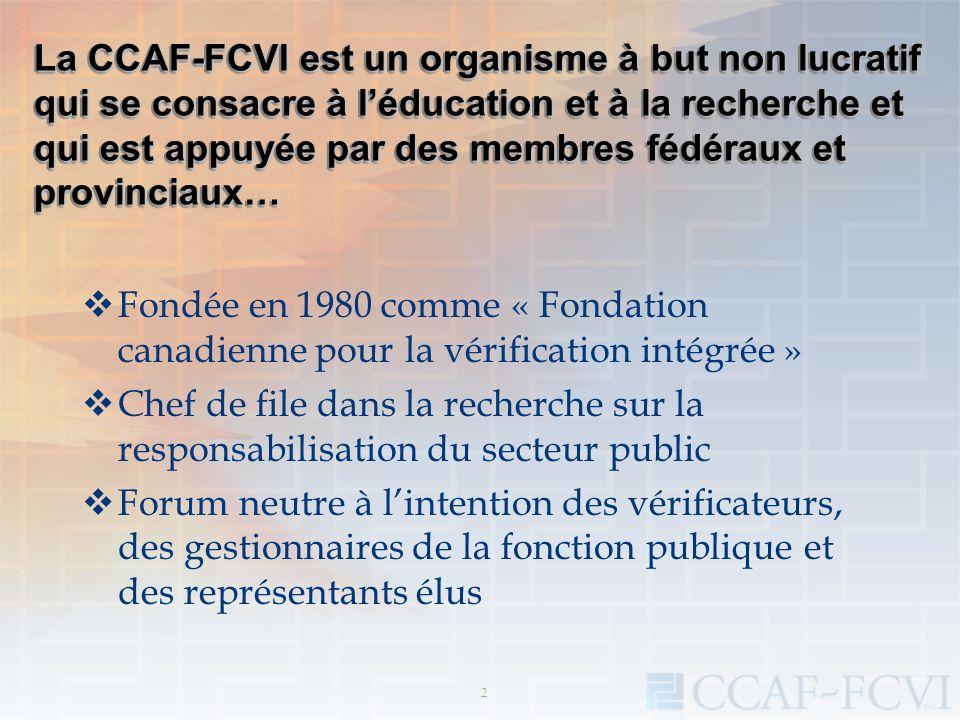 2 La CCAF-FCVI est un organisme à but non lucratif qui se consacre à léducation et à la recherche et qui est appuyée par des membres fédéraux et provi