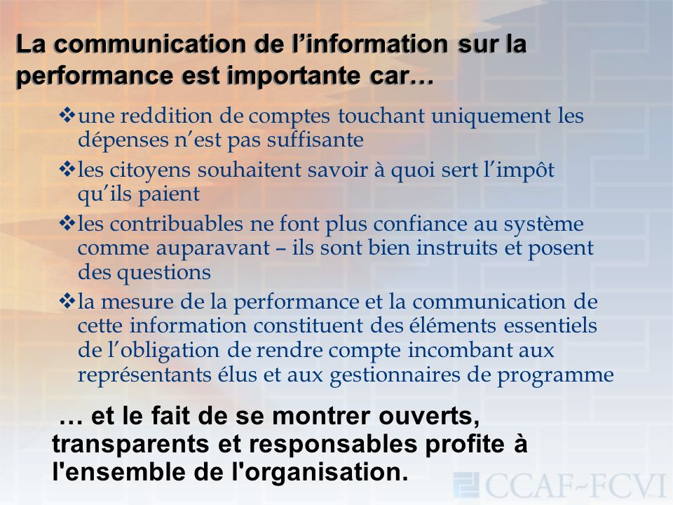 La communication de linformation sur la performance est importante car… une reddition de comptes touchant uniquement les dépenses nest pas suffisante