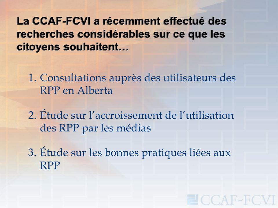 La CCAF-FCVI a récemment effectué des recherches considérables sur ce que les citoyens souhaitent… 1.Consultations auprès des utilisateurs des RPP en