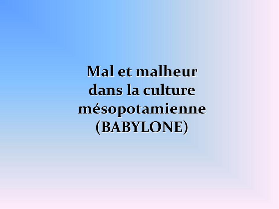 Mal et malheur dans la culture mésopotamienne (BABYLONE)
