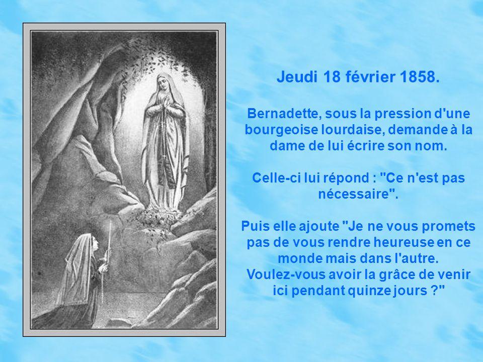 Dimanche 14 février 1858. Ses parents interdisent à Bernadette de retourner à la grotte. Elle insiste, ils cèdent. Sur place, elle récite des chapelet