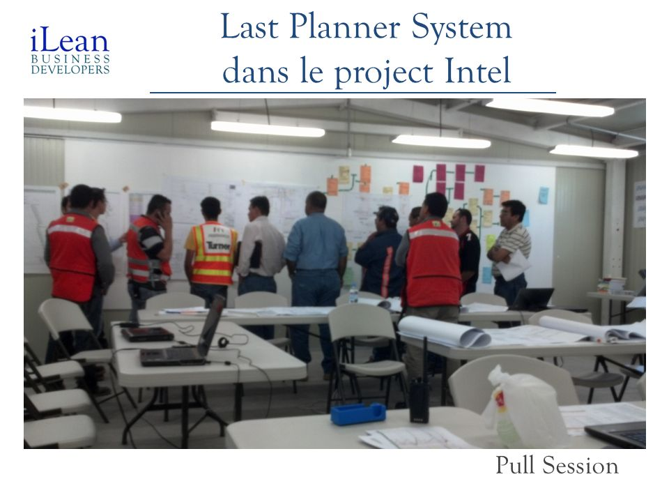 Pull Session Last Planner System dans le project Intel